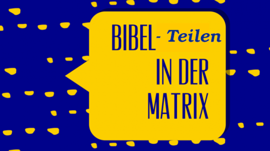 Gelbe Pünktchen auf blauem Grund und der Text in einer Sprechblase: Bibel teilen in der Matrix
